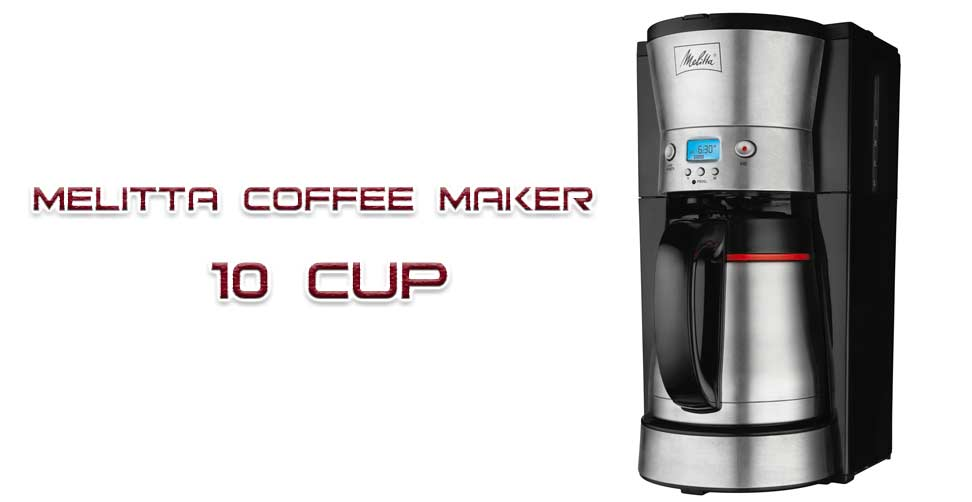 Melitta Coffee Maker 10 Cup Review 2019 – The Ultimate Coffee Brewer