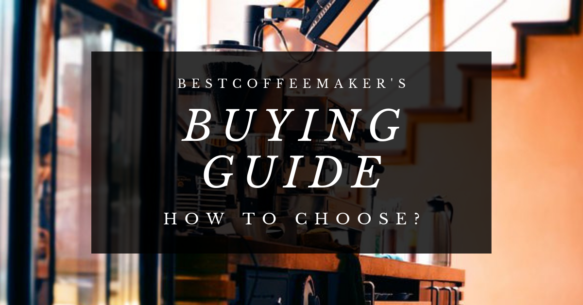 Photo of Best Coffee Maker's Buying guide – How to choose?